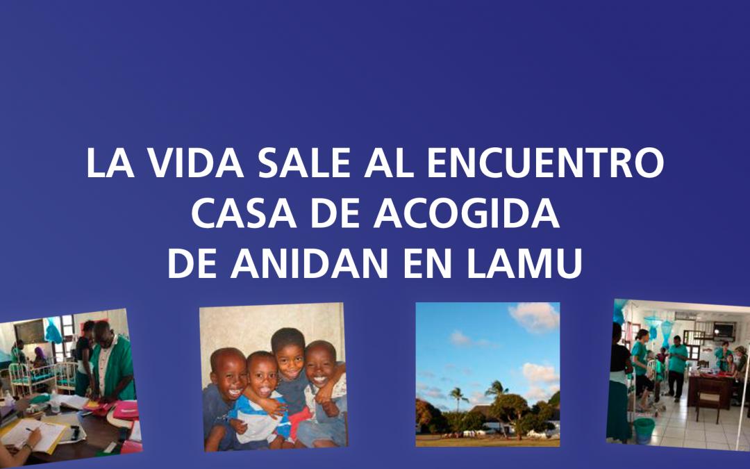 La vida sale al encuentro – Casa de acogida de Anidan en Lamu