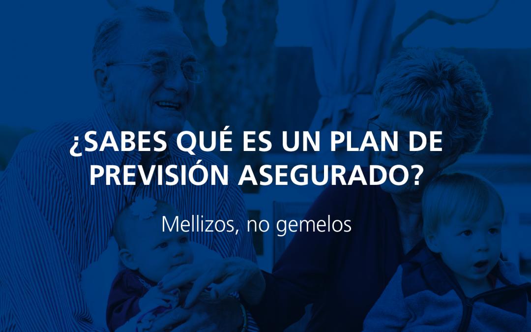 ¿Sabes qué es un Plan de Previsión Asegurado?