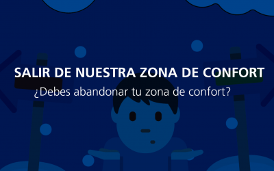 ¿Debes abandonar tu zona de confort?