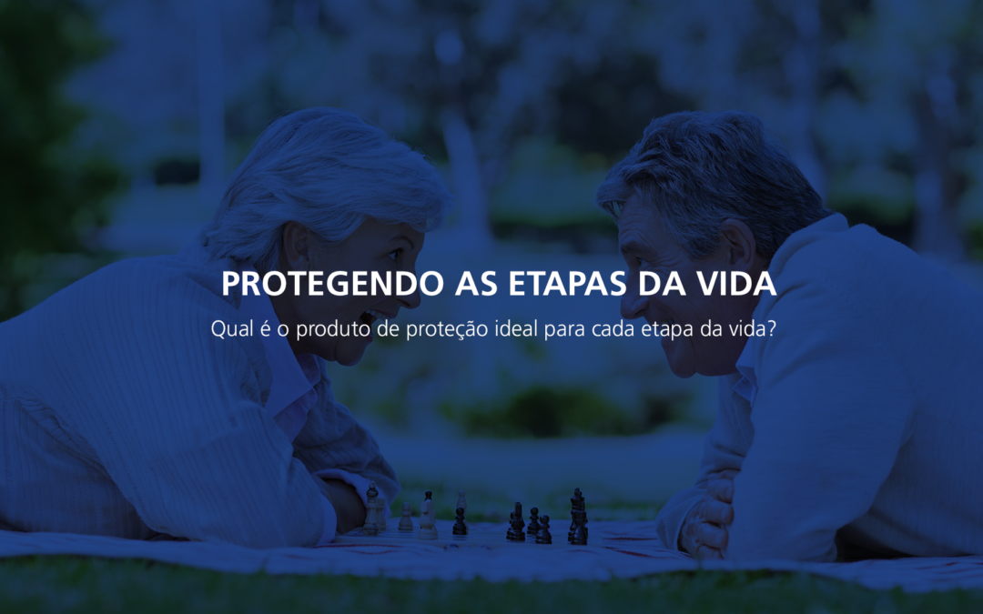 Protegendo as etapas da vida