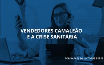 Vendedores Camaleão e a Crise Sanitária