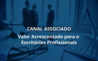 CANAL ASSOCIADO. Valor acrescentado para o Escritórios Profissionais